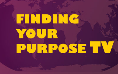 Introduction to Finding Your Purpose TV -Our Mission